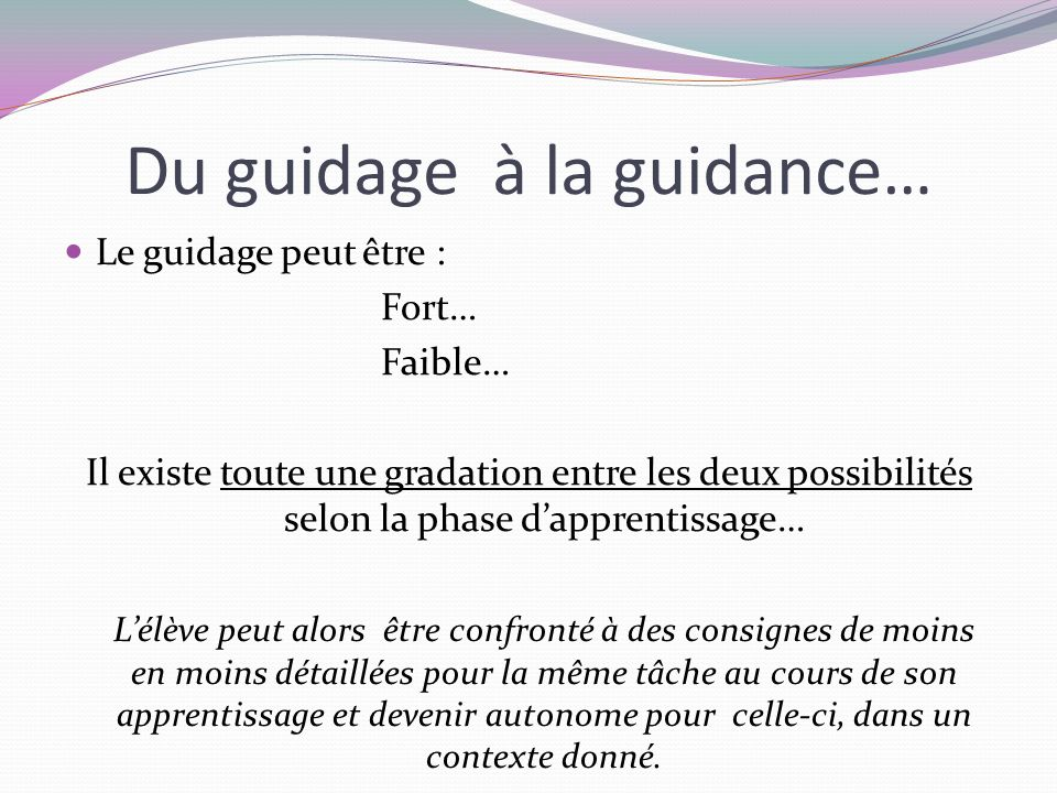 Du guidage à la guidance…