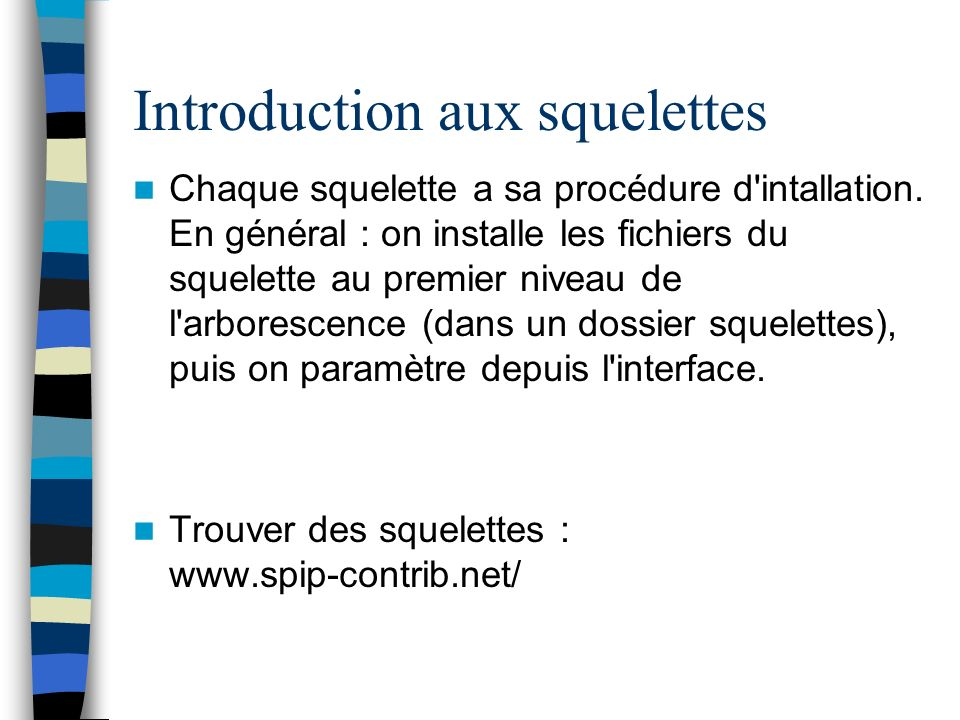 Introduction aux squelettes