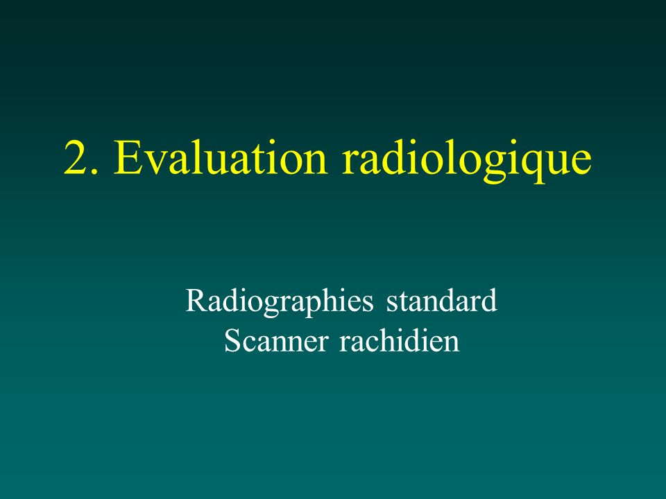 2. Evaluation radiologique