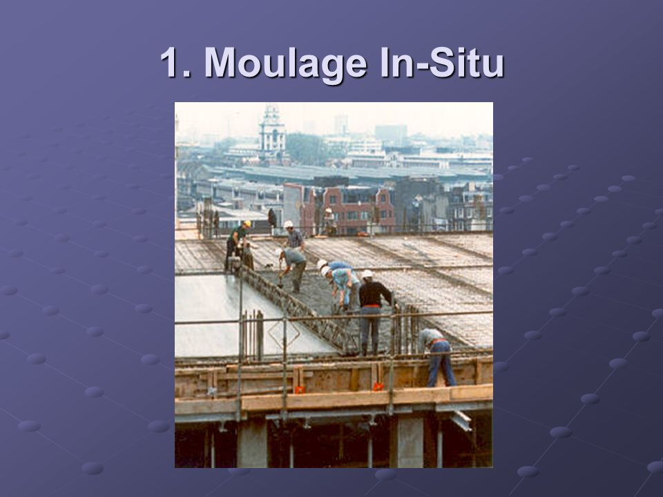 1. Moulage In-Situ