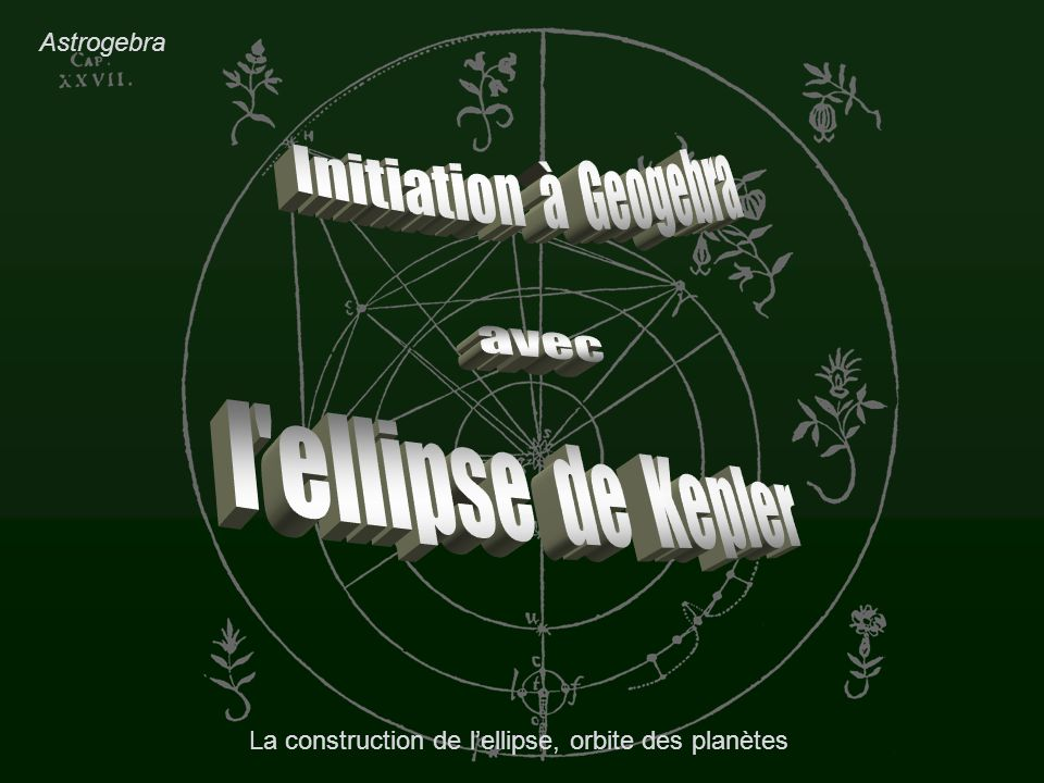 La construction de l'ellipse, orbite des planètes