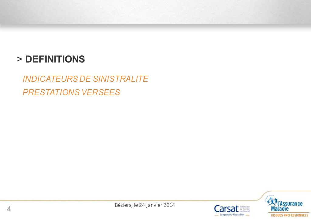 DEFINITIONS INDICATEURS DE SINISTRALITE PRESTATIONS VERSEES