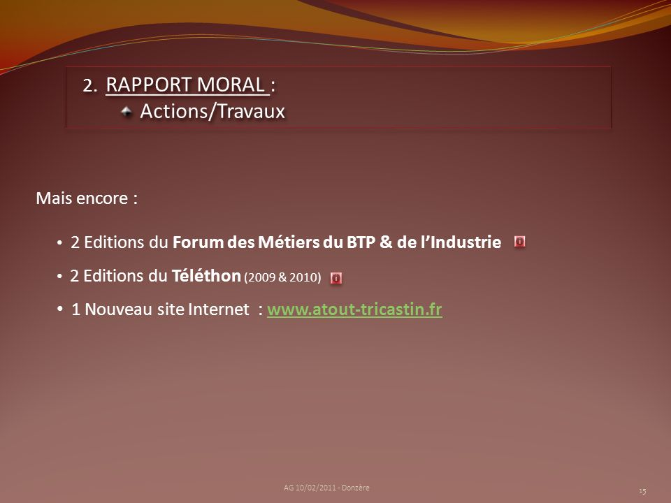 RAPPORT MORAL : Actions/Travaux Mais encore :