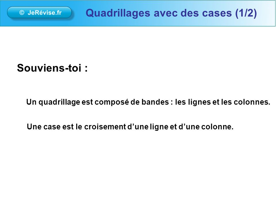 Quadrillages avec des cases (1/2)