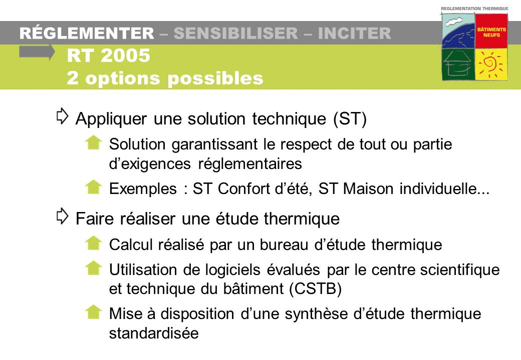 RT 2005 2 options possibles Appliquer une solution technique (ST)