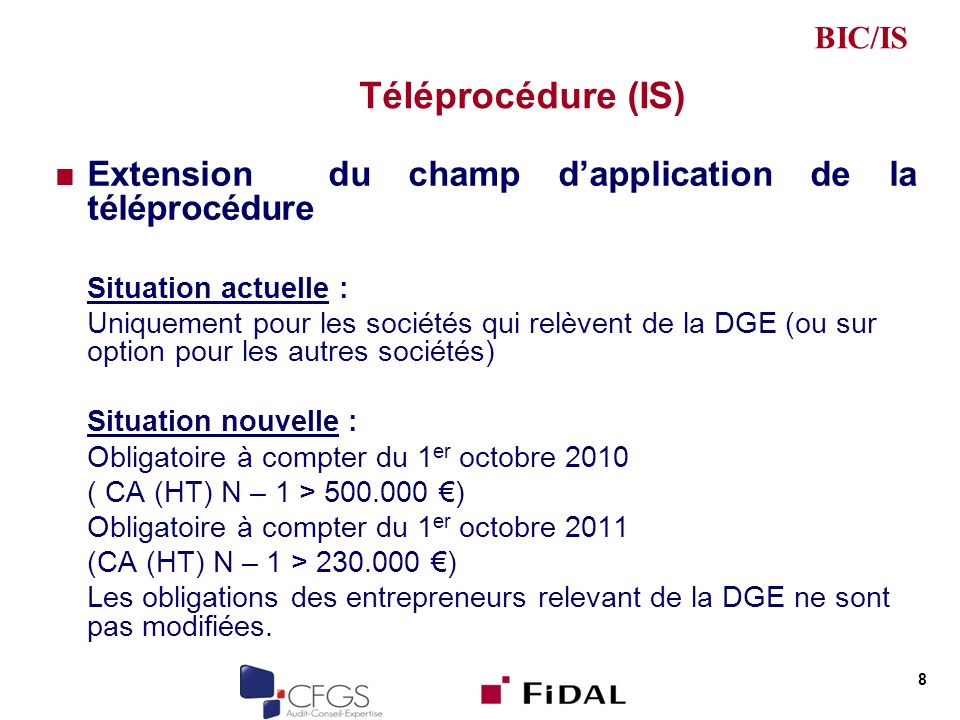 BIC/IS Téléprocédure (IS) Extension du champ d'application de la téléprocédure. Situation actuelle :