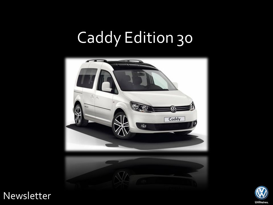 Caddy Edition 30 Newsletter