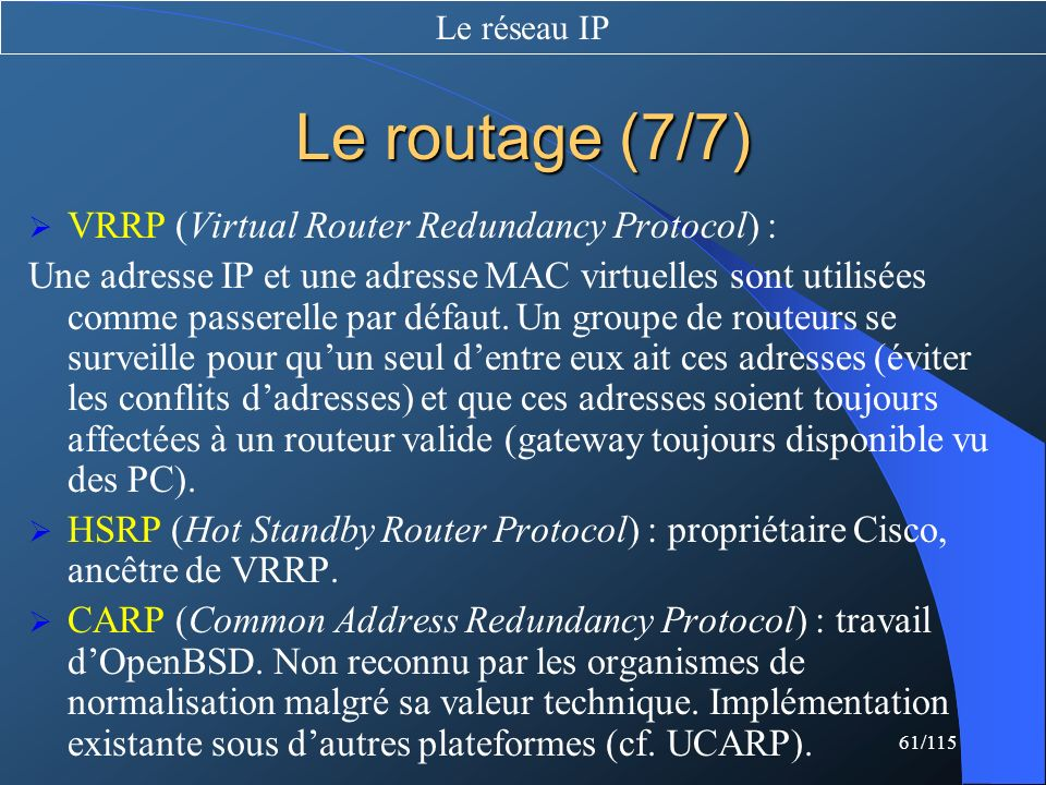 Le routage (7/7) VRRP (Virtual Router Redundancy Protocol) :