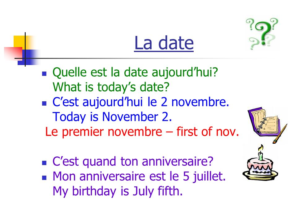 La date Quelle est la date aujourd'hui What is today's date