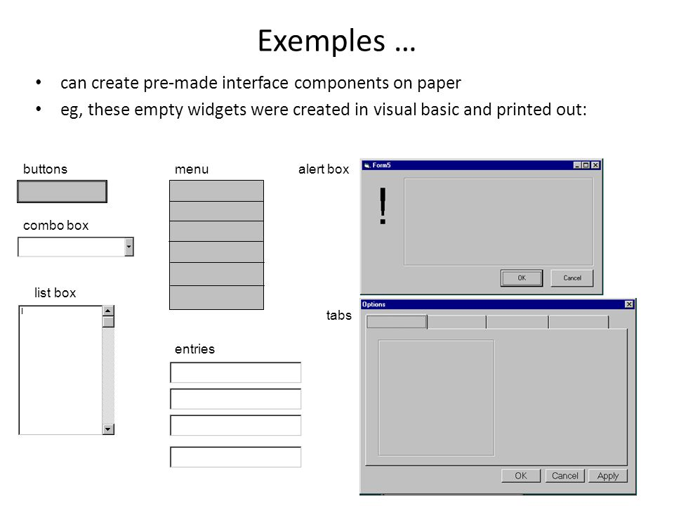 Exemples … can create pre-made interface components on paper