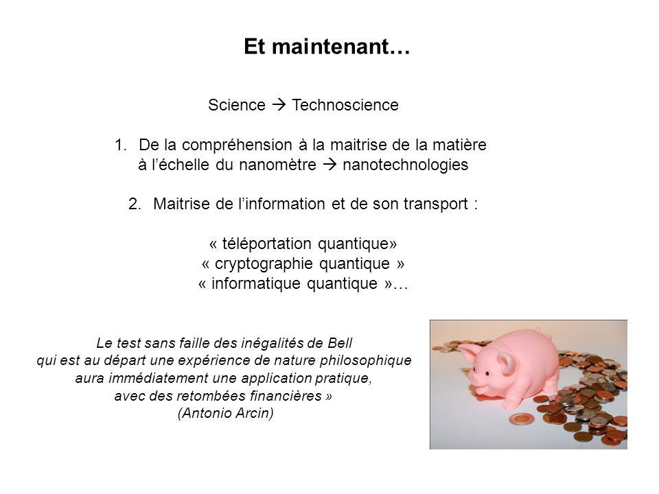 Et maintenant… Science  Technoscience