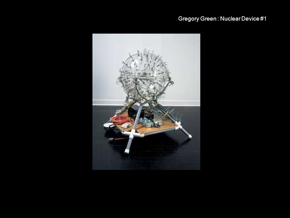 Gregory Green : Nuclear Device #1