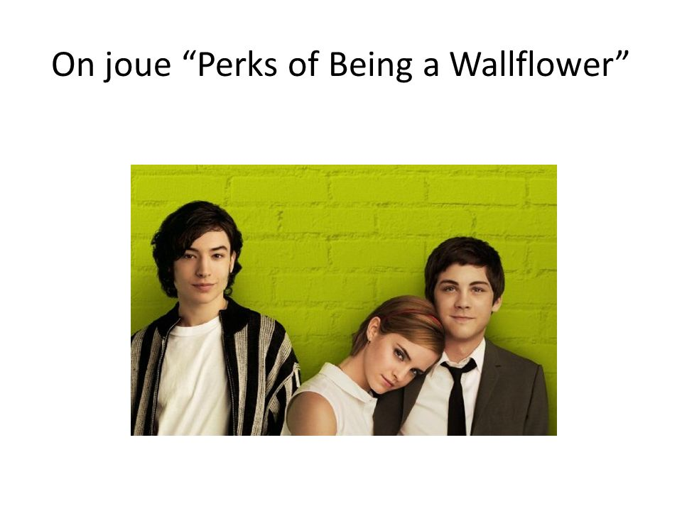 On joue Perks of Being a Wallflower