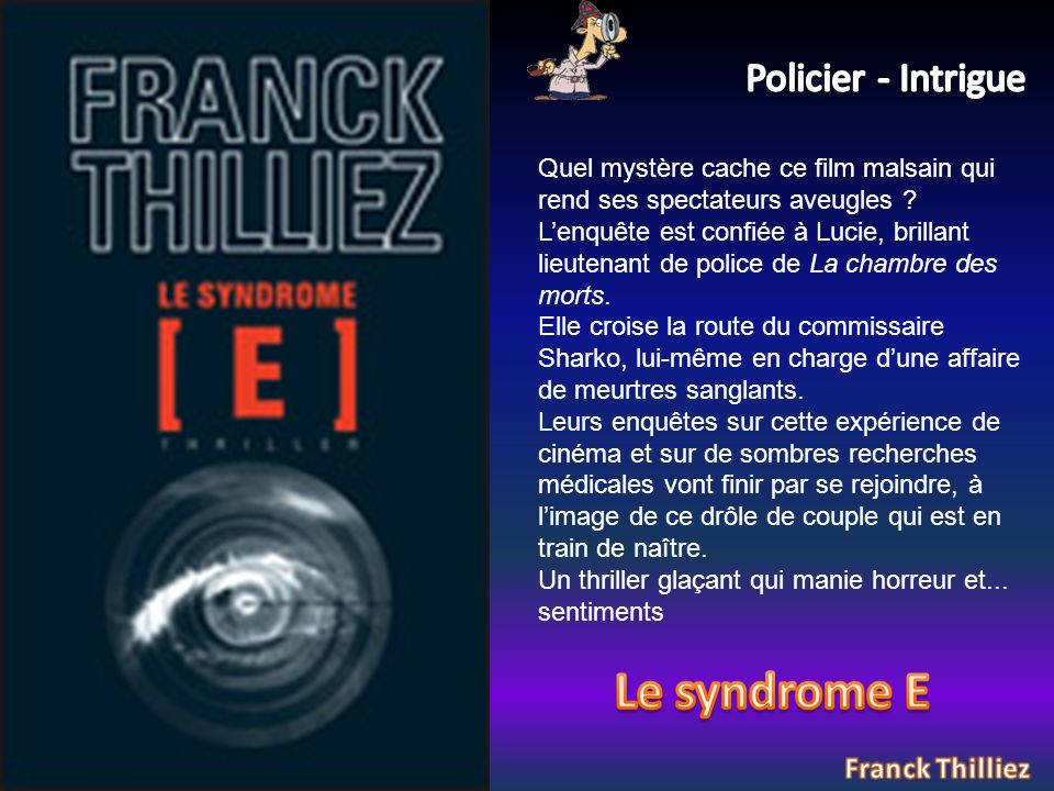 Le syndrome E Policier - Intrigue Franck Thilliez