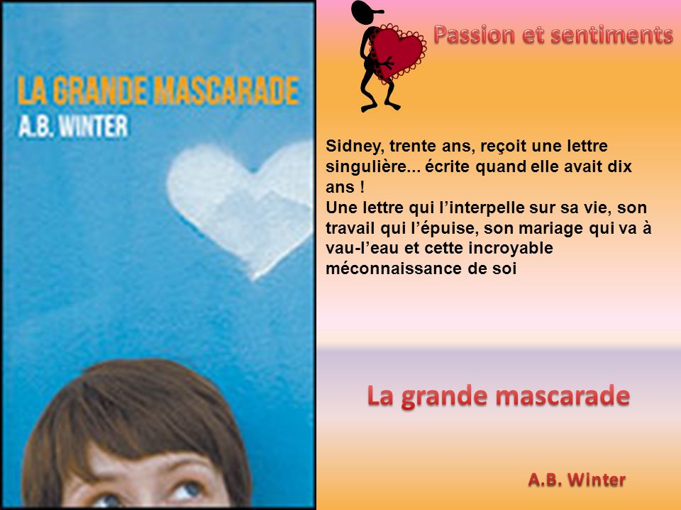 La grande mascarade Passion et sentiments A.B. Winter