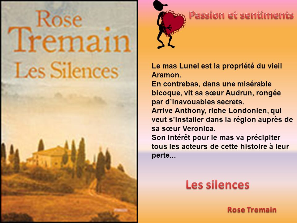 Les silences Passion et sentiments Rose Tremain