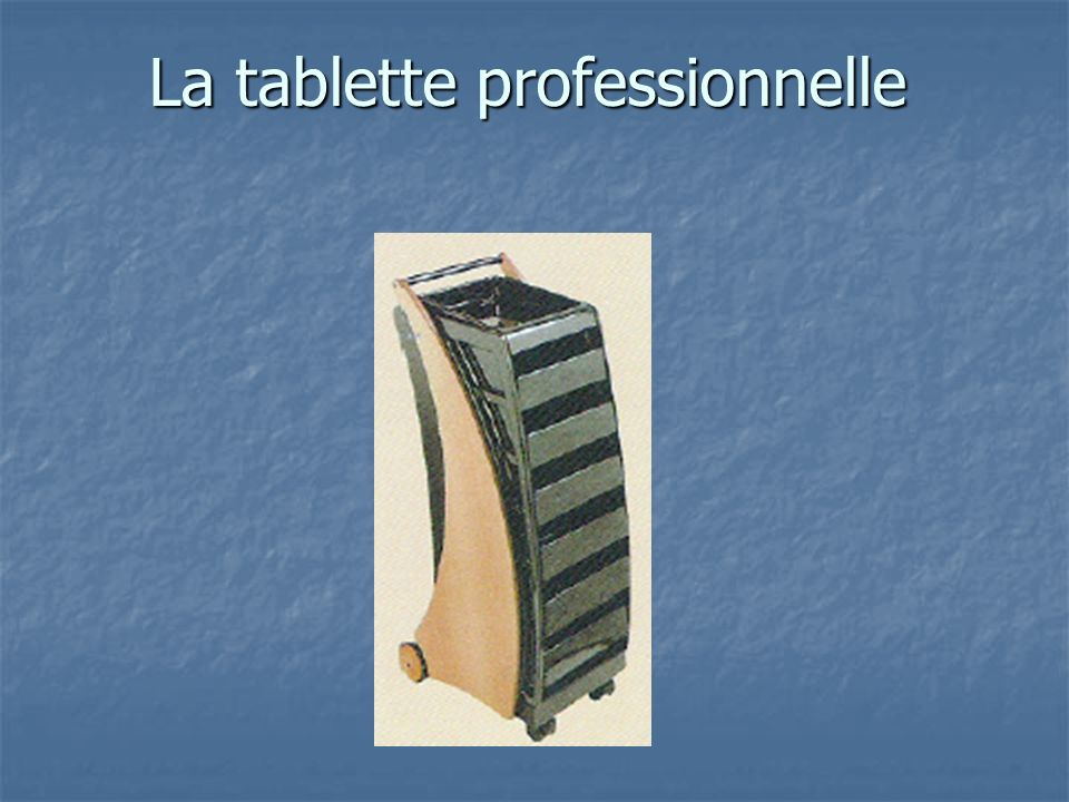 La tablette professionnelle