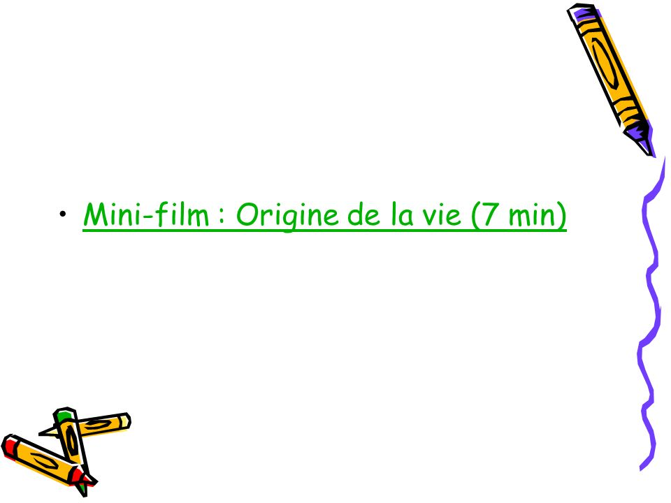 Mini-film : Origine de la vie (7 min)