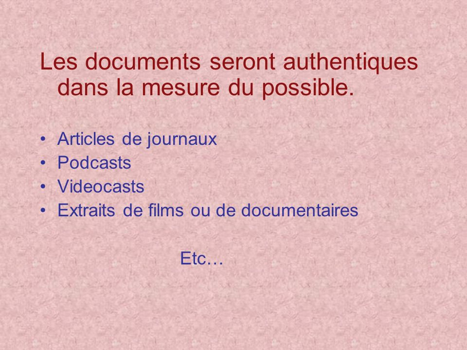Les documents seront authentiques dans la mesure du possible.