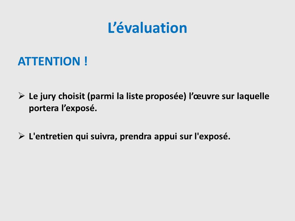L'évaluation ATTENTION !