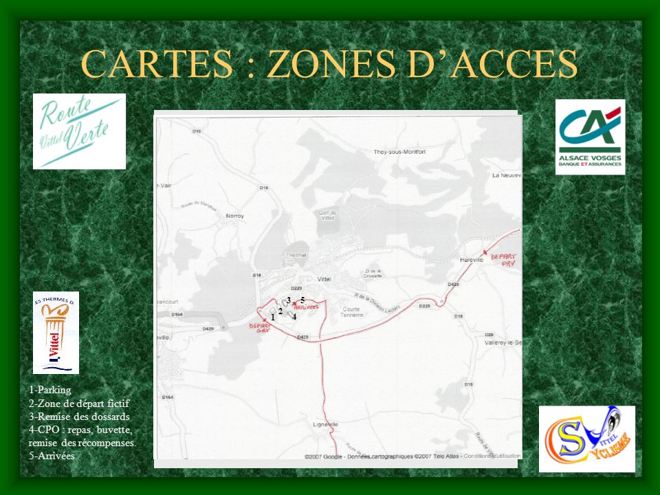 CARTES : ZONES D'ACCES 1-Parking 2-Zone de départ fictif