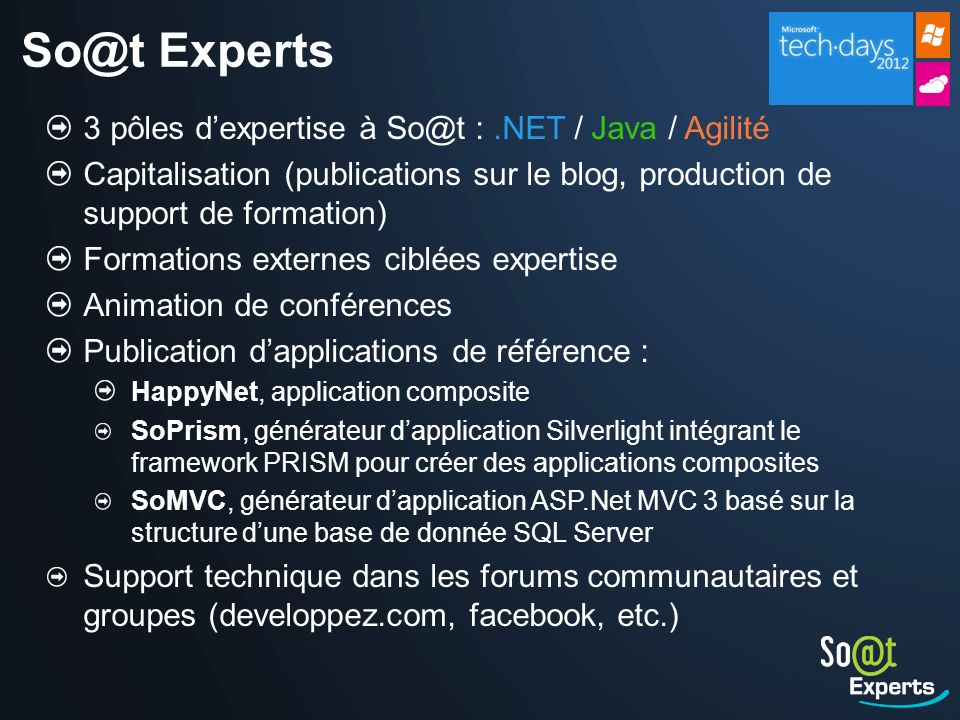 So@t Experts 3 pôles d'expertise à So@t : .NET / Java / Agilité