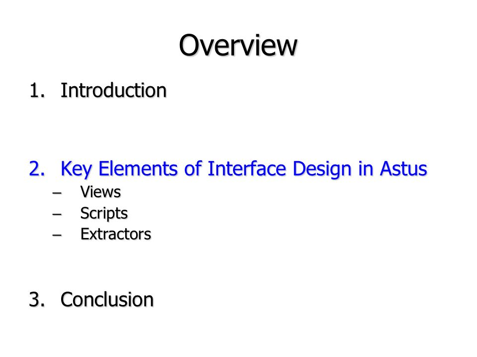 Overview Introduction Key Elements of Interface Design in Astus