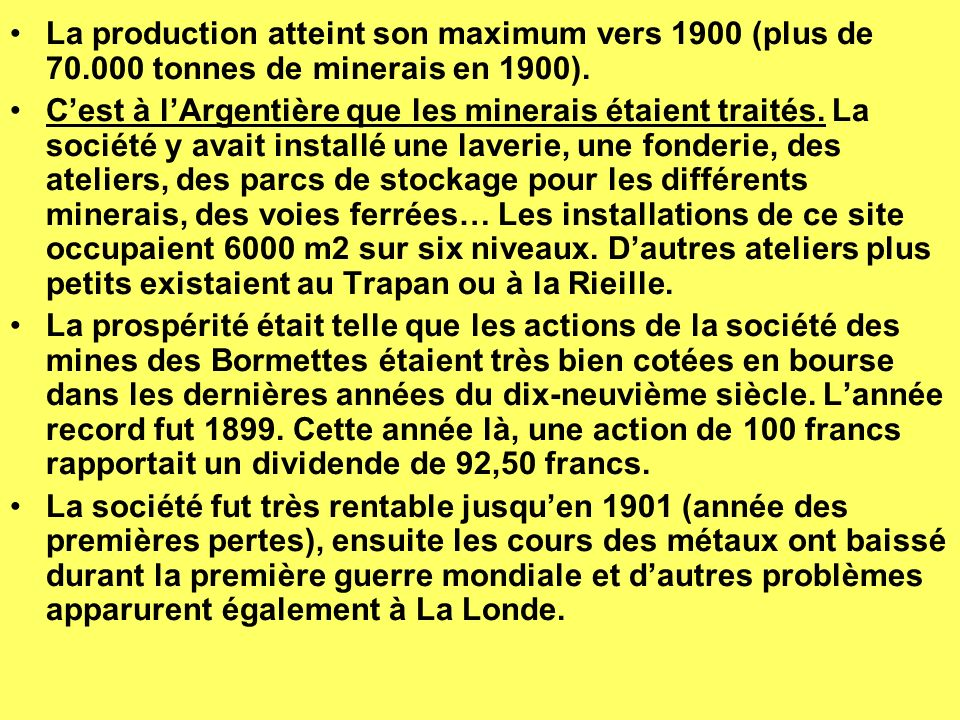 La production atteint son maximum vers 1900 (plus de 70
