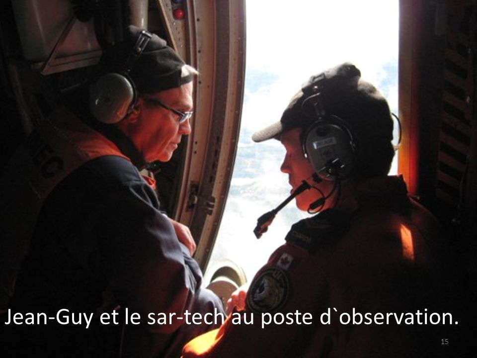 Jean-Guy et le sar-tech au poste d`observation.