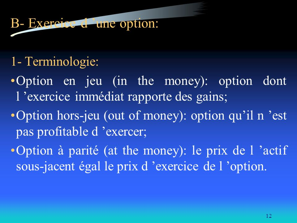 B- Exercice d 'une option: