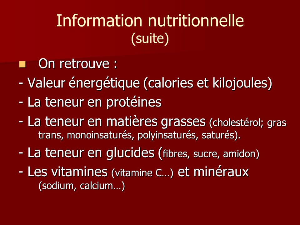 Information nutritionnelle (suite)