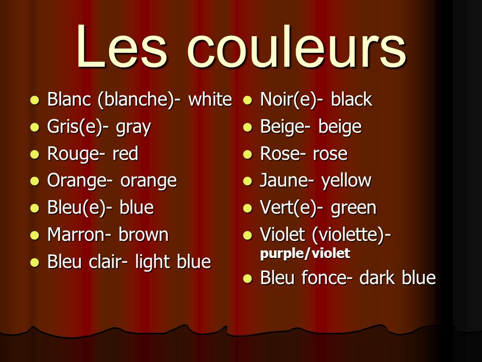 Les couleurs Blanc (blanche)- white Gris(e)- gray Rouge- red