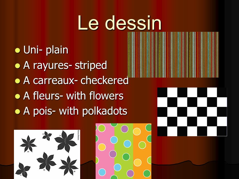 Le dessin Uni- plain A rayures- striped A carreaux- checkered