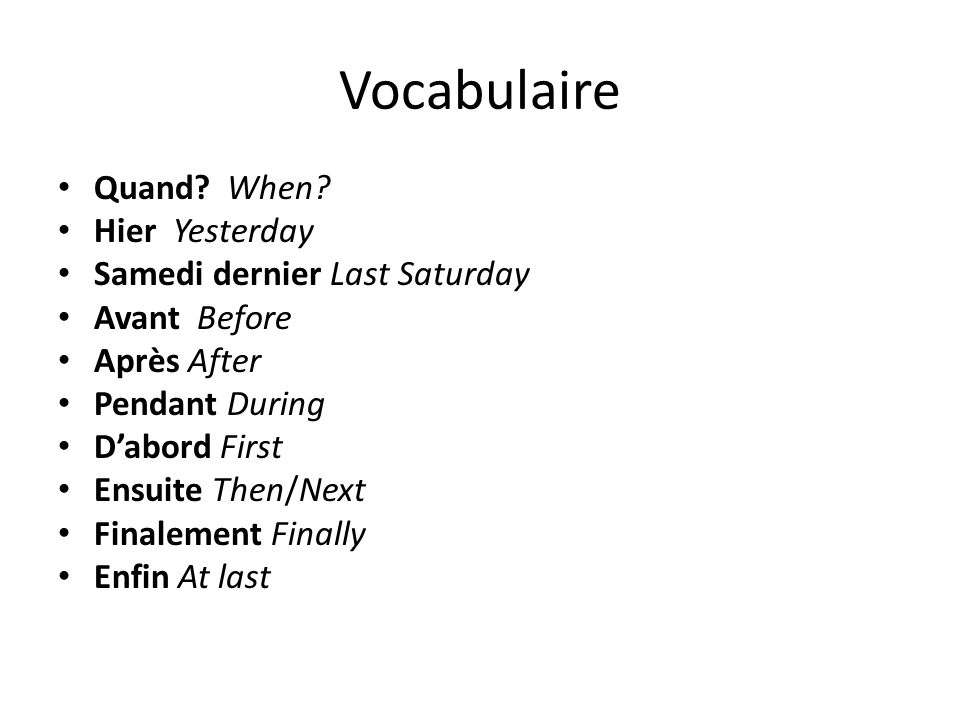 Vocabulaire Quand When Hier Yesterday Samedi dernier Last Saturday