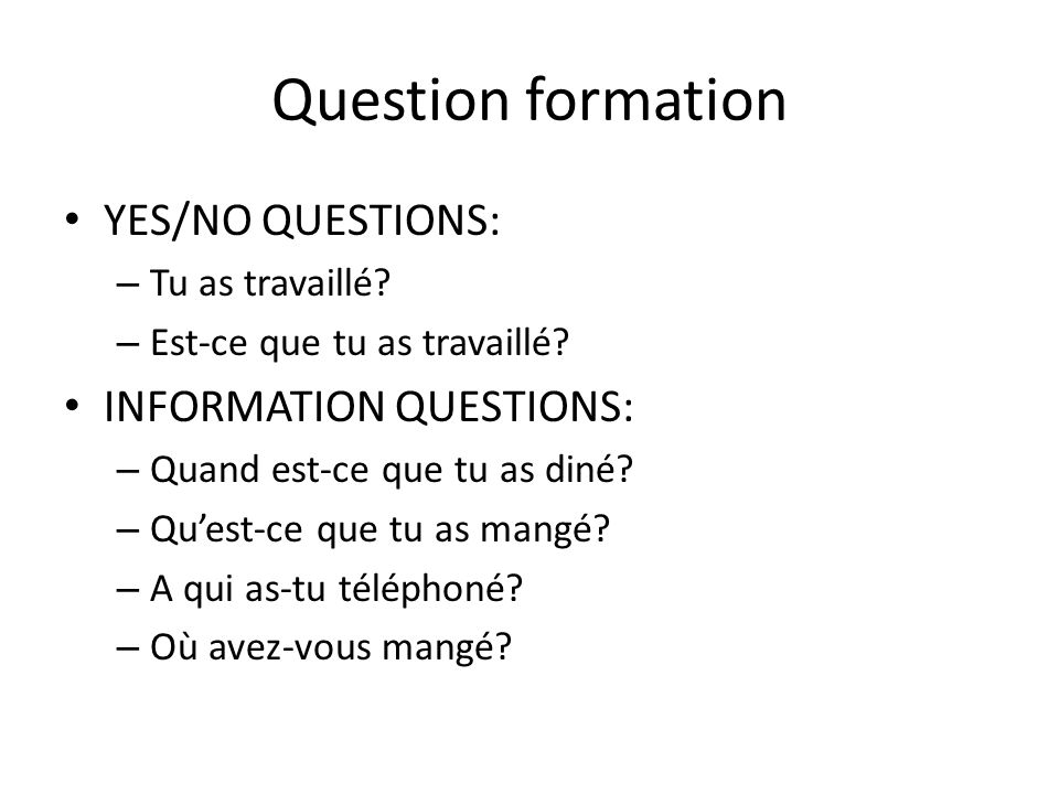 Question formation YES/NO QUESTIONS: INFORMATION QUESTIONS: