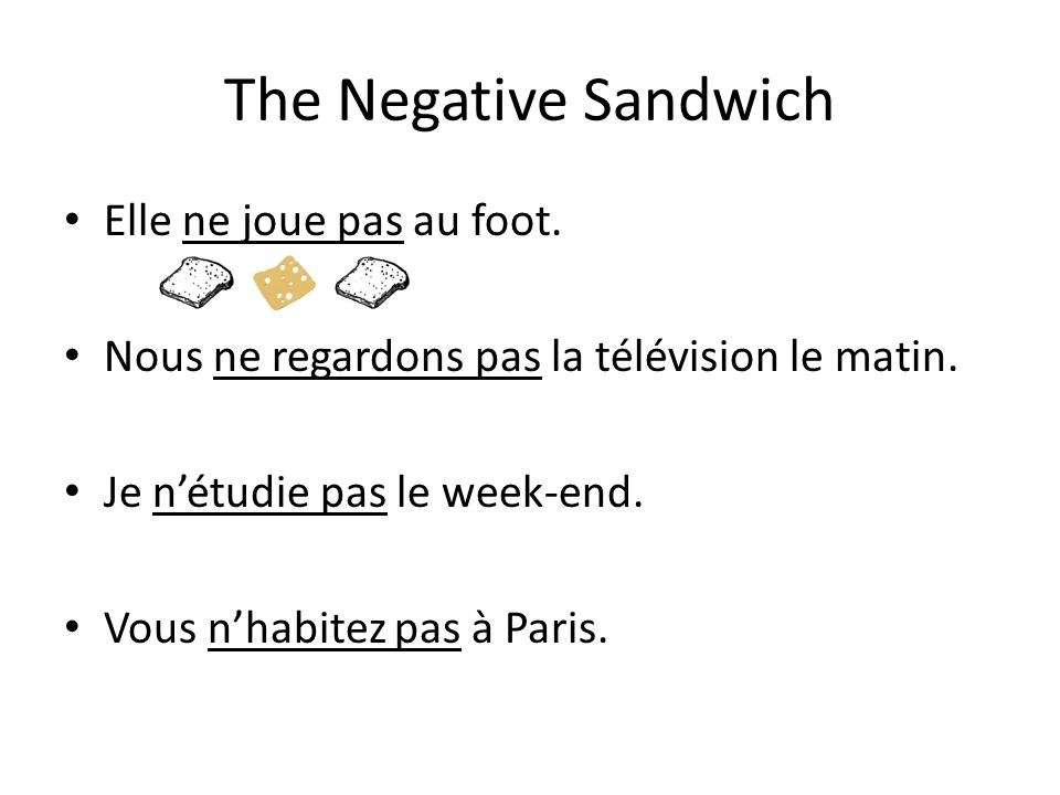 The Negative Sandwich Elle ne joue pas au foot.