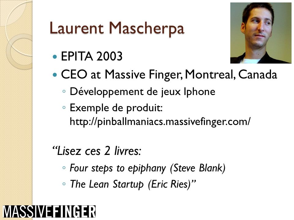 Laurent Mascherpa EPITA 2003 CEO at Massive Finger, Montreal, Canada