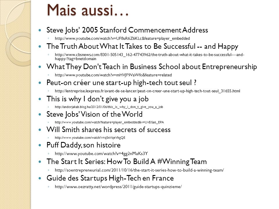 Mais aussi… Steve Jobs 2005 Stanford Commencement Address