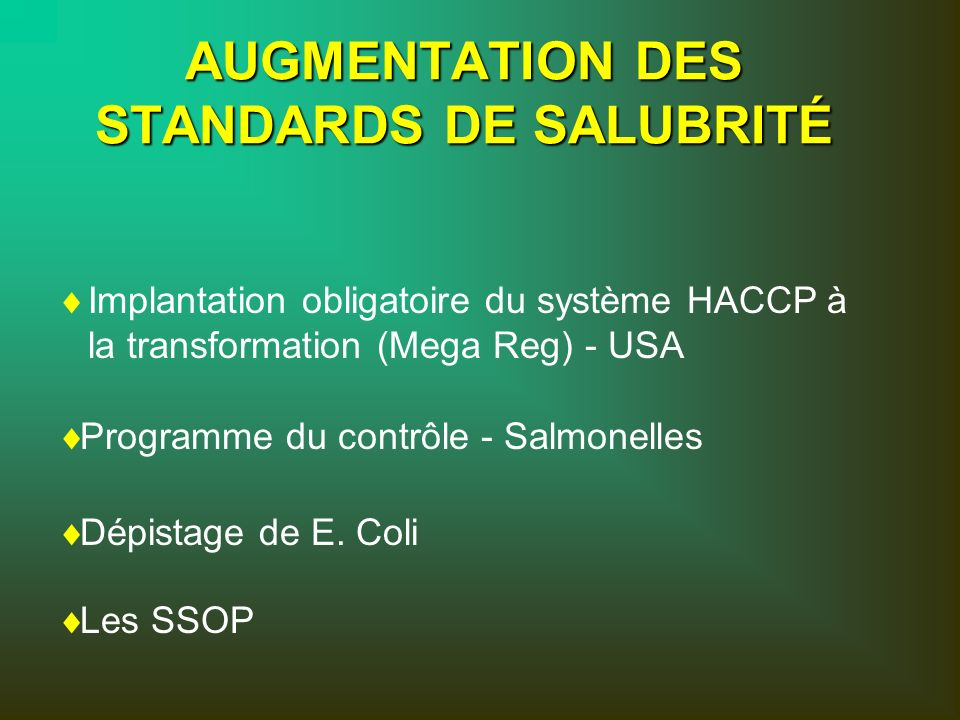 AUGMENTATION DES STANDARDS DE SALUBRITÉ
