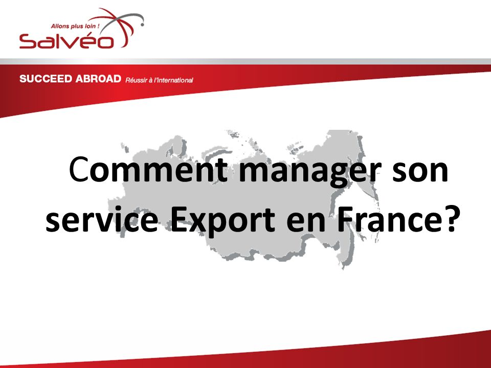Comment manager son service Export en France