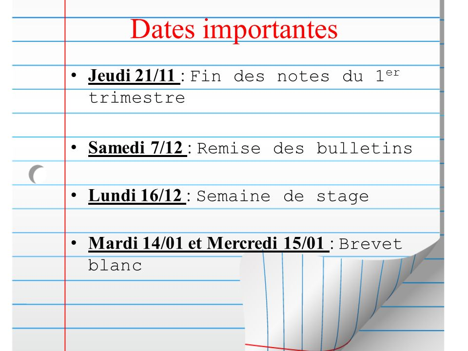 Dates importantes Jeudi 21/11 : Fin des notes du 1er trimestre