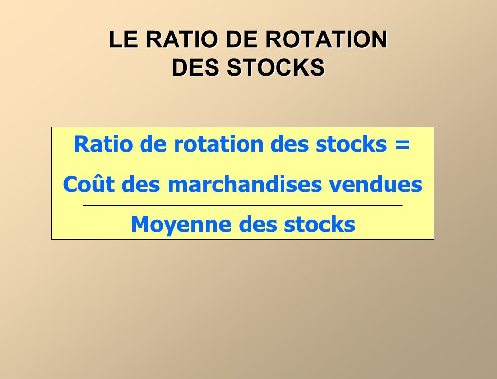 LE RATIO DE ROTATION DES STOCKS