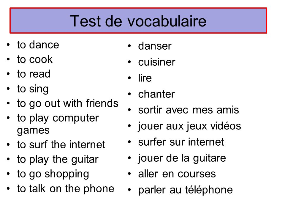 Test de vocabulaire to dance to cook to read to sing