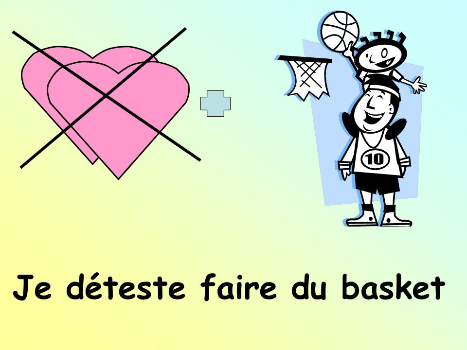 Je déteste faire du basket