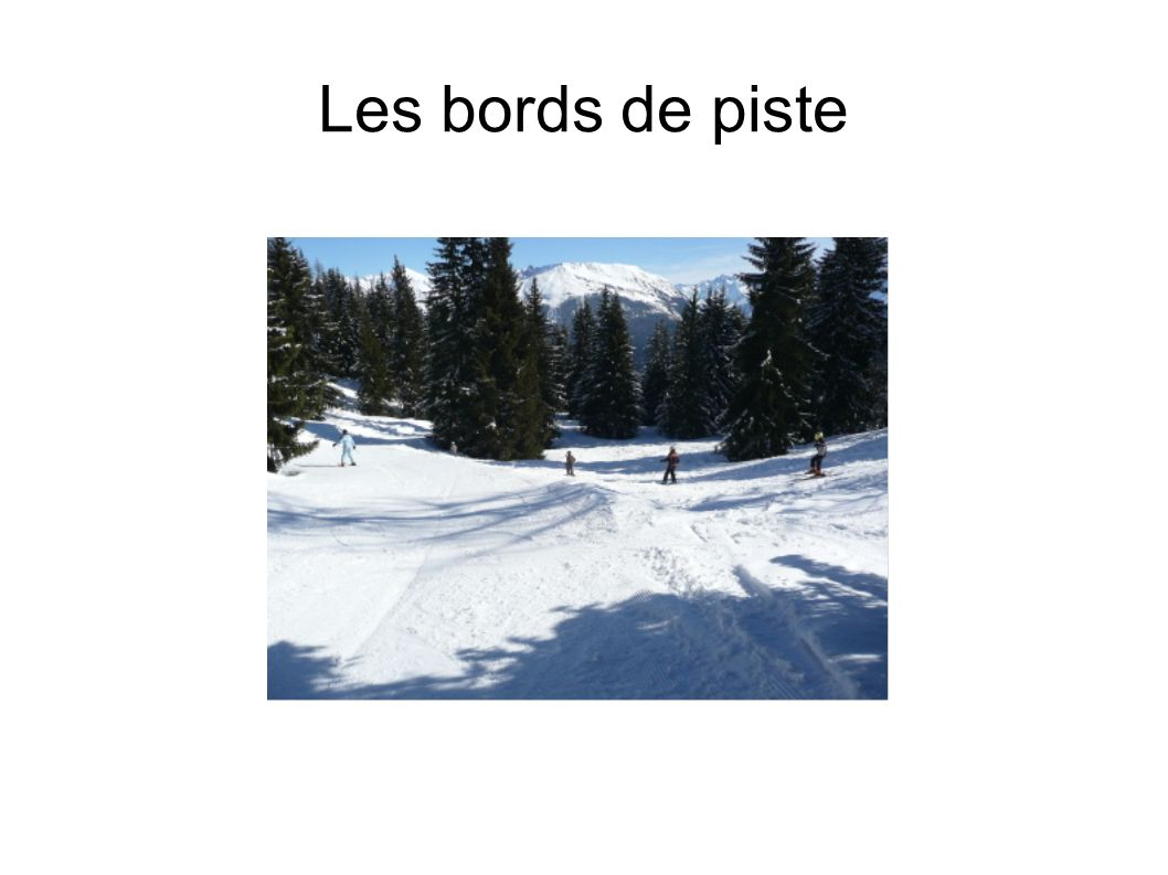 Les bords de piste