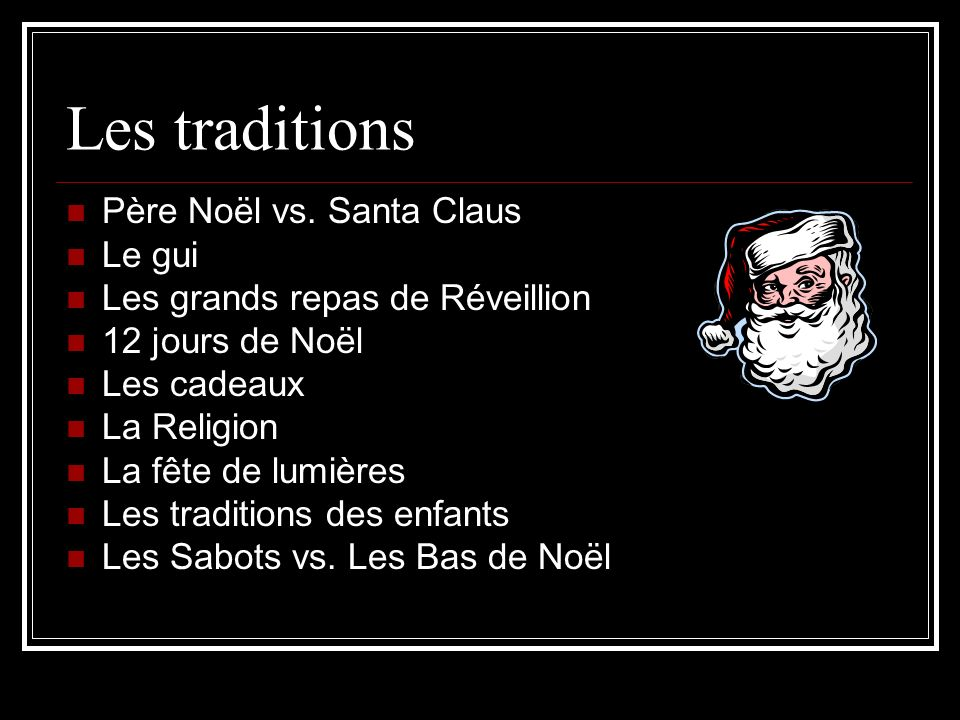 Les traditions Père Noël vs. Santa Claus Le gui