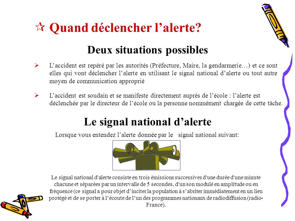 Deux situations possibles Le signal national d'alerte