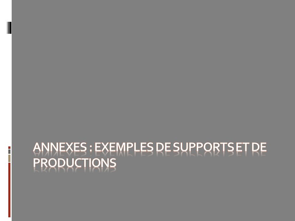 Annexes : exemples de supports et de productions