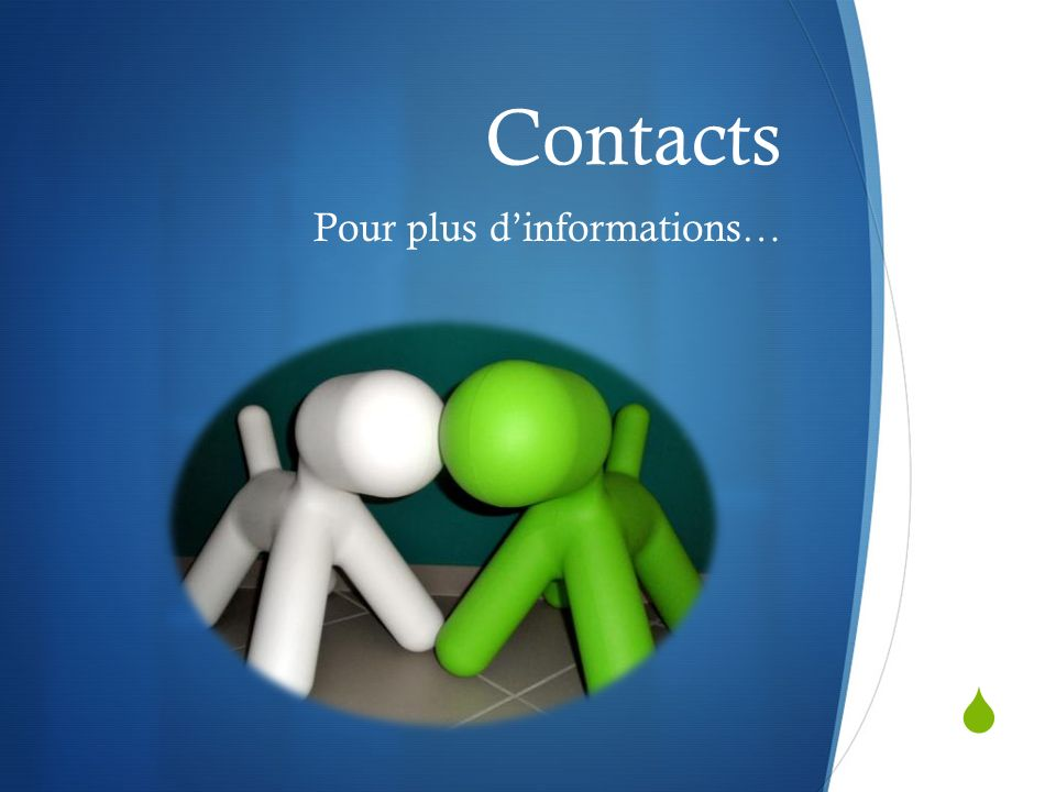 Contacts Pour plus d'informations…