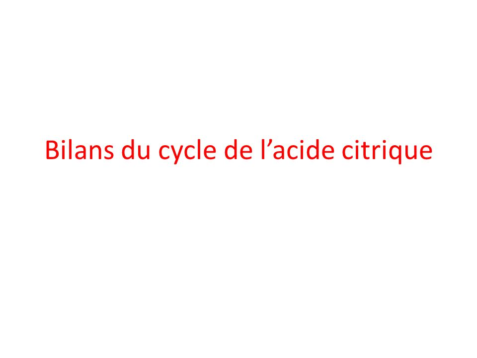 Bilans du cycle de l'acide citrique
